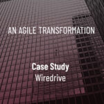 Agile Transformation Case Study at Wiredrive