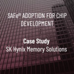 SAFe® Case Study with SK Hynix