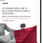 Rethinking BPMN (Part 1): How to Build GOOD Process Models Using BPMN Myths, Misconceptions, Best Practices