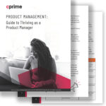 Product Management: Guide to Thriving as a Product Manager